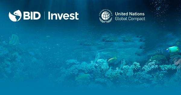 BID Invest y el Pacto Mundial de la ONU lanzan informe sobre la aceleración de los bonos azules en América Latina y el Caribe