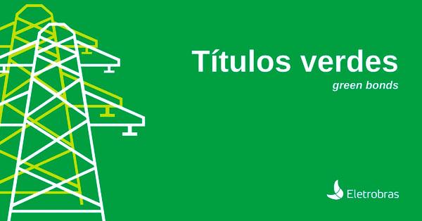 Com o apoio do BID, a Eletrobras emite seu primeiro título verde